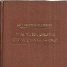 Libros de segunda mano: VIDA Y PENSAMIENTO DE SAN JUAN DE LA CRUZ. JUAN DOMÍNGUEZ BERRUETA. ARALUCE EDITOR. BARCELONA. . Lote 41583339
