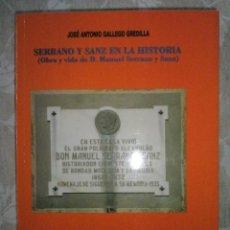 Libros de segunda mano: GALLEGO GREDILLA,J.A: SERRANO Y SANZ EN LA HISTORIA (OBRA Y VIDA DE D. MANUEL SERRANO Y SANZ). 2006. Lote 41590739