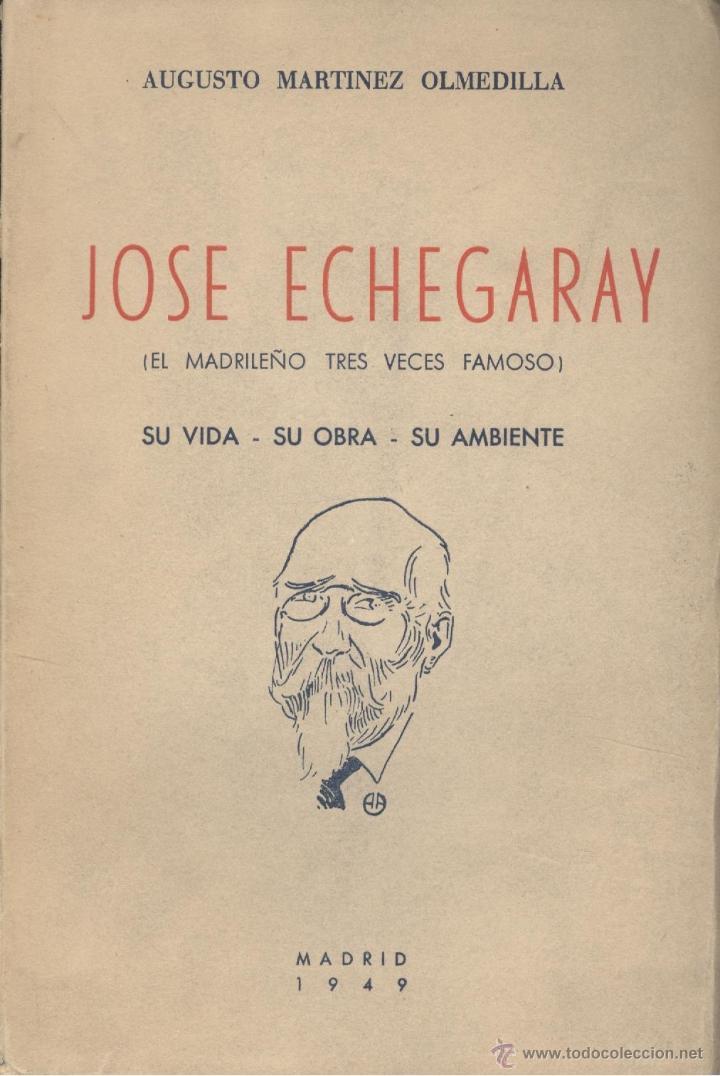AUGUSTO MARTÍNEZ OLMEDILLA. JOSÉ ECHEGARAY. SU VIDA, SU OBRA, SU AMBIENTE. MADRID, 1949. MAGERIT. (Libros de Segunda Mano - Biografías)