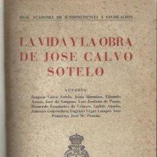 Libros de segunda mano: LA VIDA Y LA OBRA DE JOSE CALVO SOTELO, HOMENAJE DE LA ACADEMIA DE JURISPRUDENCIA, MADRID 1942. Lote 41746932