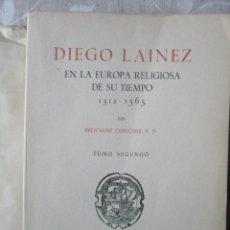 Libros de segunda mano: CERECEDA, F.: DIEGO LAINEZ EN LA EUROPA RELIGIOSA DE SU TIEMPO (1512-1565). SÓLO TONO II. Lote 42003024
