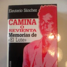 Libros de segunda mano: CAMINA O REVIENTA ( ELEUTERIO SANCHEZ EL LUTE ). Lote 42059158