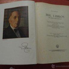 Libros de segunda mano: MIL LIBROS (RECUERDOS BIBLIOGRÁFICOS). LUIS NUEDA. EDICIONES AGUILAR. 4ª ED. MADRID. 1952 . Lote 42070861