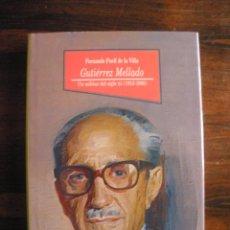 Libros de segunda mano: GUTIÉRREZ MELLADO. UN MILITAR DEL SIGLO XX --- F. PUELL DE LA VILLA. Lote 42106418
