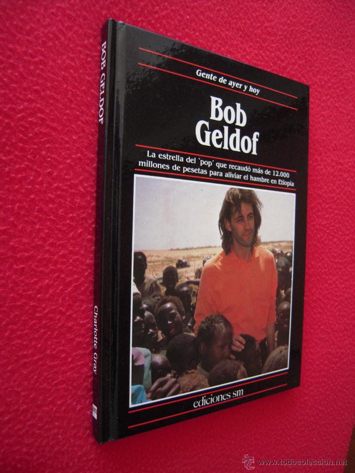 BOB GELDOF - CHARLOTTE GRAY - GENTE DE AYER Y DE HOY - EDICIONES SM (Libros de Segunda Mano - Biografías)