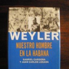 Libros de segunda mano: WEYLER --- GABRIEL CARDONA, JUAN CARLOS LOSADA. Lote 42436604