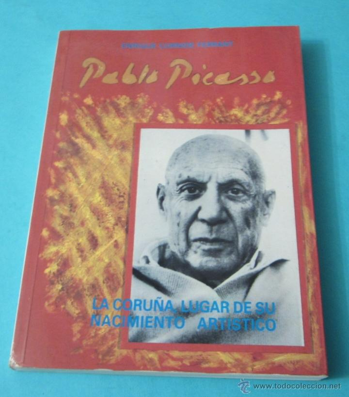PABLO PICASSO. LA CORUÑA, LUGAR DE SU NACIMIENTO ARTÍSTICO. ENRIQUE CORNIDE FERRANT (Libros de Segunda Mano - Biografías)