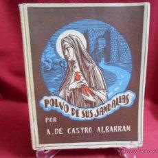 Libros de segunda mano: LIBRO-POLVO DE SUS SANDALIAS- AUTOR A. DE CASTRO ALBARAN-. Lote 42638273