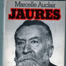 Libros de segunda mano: MARCELLE AUCLAIR. JAURES. GRIJALBO BIOGRAFIAS GANDESA.1ª EDICION. Lote 42721627