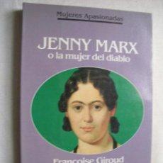 Libros de segunda mano: JENNY MARX O LA MUJER DEL DIABLO. GIROUD, FRANÇÓISE. 1992. Lote 42739917