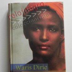 Libros de segunda mano: FLOR DEL DESIERTO - WARRIS DIRIE - BIOGRAFÍA RELATO - ESCAPÓ DE SOMALIA Y LLEGÓ A SER MODELO - LIBRO. Lote 42927073