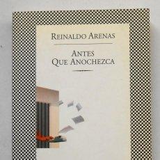 Libros de segunda mano: ANTES QUE ANOCHEZCA - REINALDO ARENAS EDITORIAL TUSQUETS. Lote 42942076
