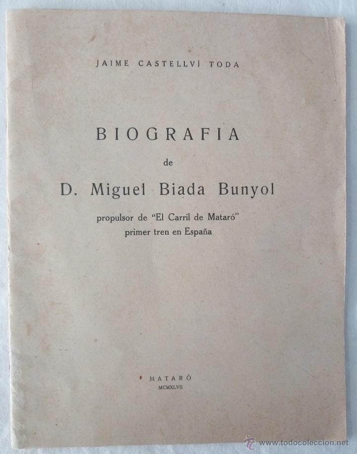BIOGRAFIA DE D. MIGUEL BIADA BUNYOL - EL CARRIL DE MATARÓ / JAIME CASTELLVÍ TODA - 1947 (Libros de Segunda Mano - Biografías)