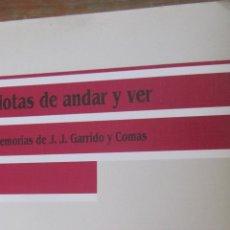 Libros de segunda mano: NOTAS DE ANDAR Y VER. MEMORIAS DE J.J.GARRIDO Y COMAS (MAPFRE). Lote 43104120