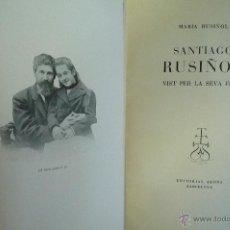 Libros de segunda mano: L- 706.SANTIAGO RUSIÑOL VIST PER LA SEVA FILLA. MARIA RUSIÑOL. ED. AEDOS. PRIMERA EDICIO ABRIL 1950.. Lote 267079879