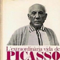 Libros de segunda mano: LIBRO L´EXTRAORDINARIA VIDA DE PICASSO J.PALAU I FABRE. Lote 43401073