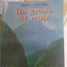 Libros de segunda mano: LIBRO FIDEL CASTRO -- UN GRANO DE MAIZ @. Lote 69590621