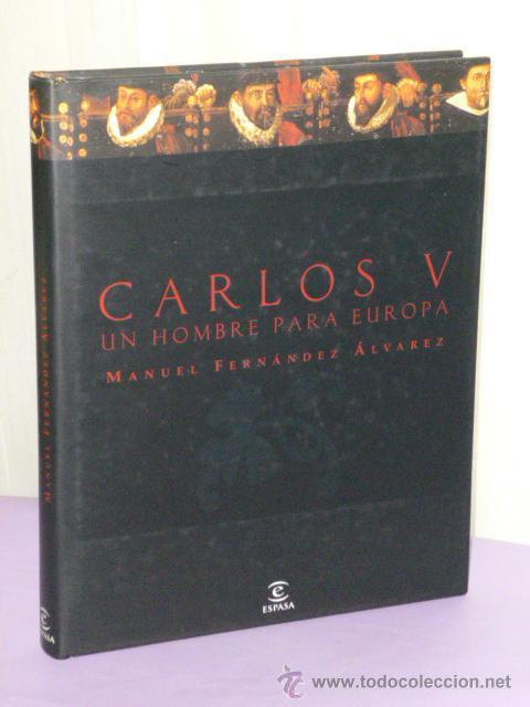CARLOS V. UN HOMBRE PARA EUROPA (Libros de Segunda Mano - Biografías)