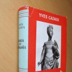Libros de segunda mano: MARÍA DE BORGOÑA. YVES CAZAUX. ESPASA- CALPE. Lote 43465981