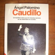 Libros de segunda mano: PALOMINO, ÁNGEL. CAUDILLO. Lote 43473389