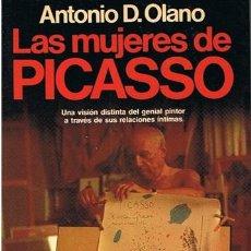 Libros de segunda mano: LAS MUJERES DE PICASSO ANTONIO D. OLANO 1987 . Lote 43488069