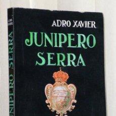 Libros de segunda mano: JUNIPERO SERRA. Lote 43499274