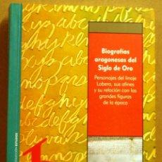 Libros de segunda mano: BIOGRAFIAS ARAGONESAS DEL SIGLO DE ORO POR....MODESTO-PEDRO BESCOS TORRES...ARAGON...PEDIDO MINIMO 5. Lote 43598548