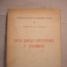 Libros de segunda mano: BIOGRAFIAS POPULARES DE MURCIANOS ILUSTRES - DON DIEGO SAAVEDRA Y FAJARDO 1956. DEDICADO EL AUTOR . Lote 43625182