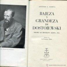 Libros de segunda mano: BAJEZA Y GRANDEZA DE DOSTOIEWSKI --ANTONIO J. ONIEVA. Lote 43626634