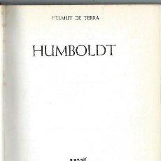 Libros de segunda mano: HUMBOLDT, HELMUT DE TERRA, BIOGRAFÍAS GANDESA, GRIJALBO BARCELONA 1973, 320 PÁGS, 16X22CM. Lote 43886612