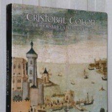 Libros de segunda mano: CRISTÓBAL COLON DE CORSARIO A ALMIRANTE. Lote 43916520
