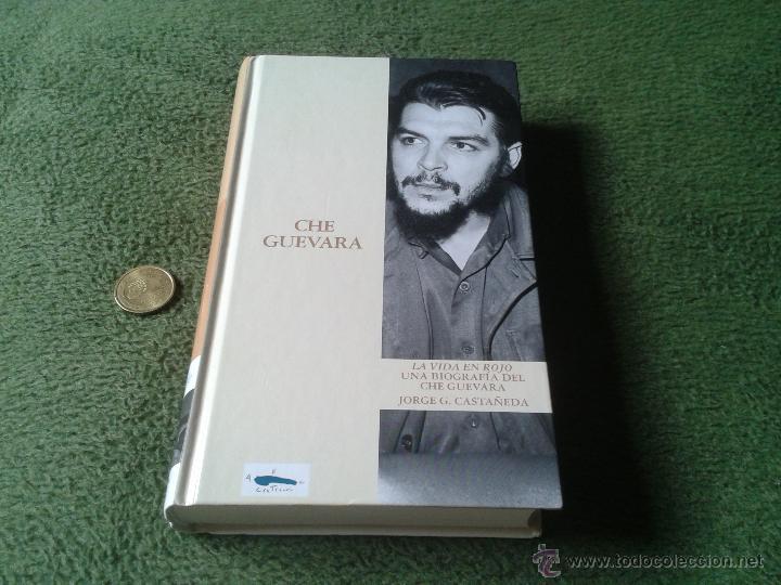 UNA BIOGRAFIA DEL CHE GUEVARA ABC RENFE 17 LA VIDA EN ROJO JORGE G. CASTAÑEDA 544 PAGINAS ED. FOLIO (Libros de Segunda Mano - Biografías)