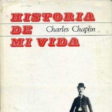 Libros de segunda mano: CHARLES CHAPLIN : HISTORIA DE MI VIDA (TAURUS, 1965) PRIMERA EDICIÓN - MUY ILUSTRADO. Lote 44003087
