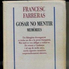 Libros de segunda mano: FRANCESC CARRERAS : GCSAR NO MENTIR - MEMÒRIES (EDICIONS 62, 1994) CATALÁN. Lote 44057013