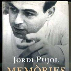 Libros de segunda mano: JORDI PUJOL : MEMÒRIES - HISTÒRIA D'UNA CONVICCIÓ (PROA, 2007) CATALÁN. Lote 44057051