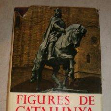 Libros de segunda mano: BONITO LIBRO FIGURES DE CATALUNYA CARLES SOLDEVILA 2º EDICIO 1962. Lote 44072180