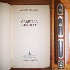 Libros de segunda mano: GABRIELA MISTRAL. (GRANDES PERSONAJES). Lote 44295863