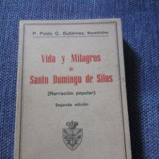 Libros de segunda mano: VIDA Y MILAGROS DE SANTO DOMINGO DE SILOS-P.PABLO C.GUTIERREZ,BENEDICTINO-2ª EDICION 1951. Lote 44305315