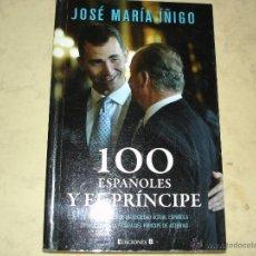 Libros de segunda mano: 100 ESPAÑOLES Y EL PRÍNCIPE - JOSÉ MARÍA ÍÑIGO - EDICIONES B. Lote 44314881