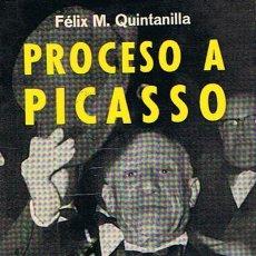 Libros de segunda mano: PROCESO A PICASSO VERDAD Y MENTIRA DEL GENIO FÉLIX M.QUINTANILLA . Lote 44368392
