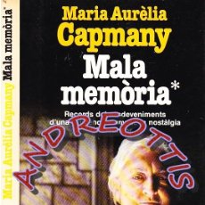 Libros de segunda mano: MALA MEMORIA, MARIA AURELIA CAPMANY, EDITORIAL PLANETA, 1987. Lote 44368858
