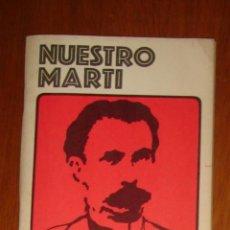 Libros de segunda mano: NUESTRO MARTÍ, DE JESÚS MONTANÉ, CARLOS RAFAEL RODRÍGUEZ Y ARMANDO HART. EDITORA POLÍTICA, 1983. Lote 44378933