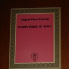 Libros de segunda mano: RAMÓN PÉREZ DE AYALA, DE MIGUEL PÉREZ FERRERO. GUADARRAMA, 1973. Lote 44378957
