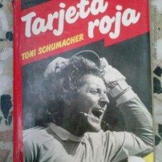 Libros de segunda mano: TONI SCHUMACHER TARJETA ROJA LIBRO . Lote 44476311