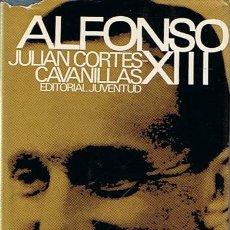 Libros de segunda mano: ALFONSO XIII JULIÁN CORTÉS - CAVANILLAS . Lote 44660335