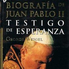 Libros de segunda mano: BIOGRAFÍA DE JUAN PABLO II TESTIGO DE ESPERANZA GEORGE WEIGEL. Lote 44668789