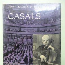 Libros de segunda mano: CASALS. BIOGRAFÍA ILUSTRADA. Lote 44865427