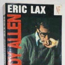 Libros de segunda mano: WOODY ALLEN POR ERIC LAX DE EDICIONES EN BARCELONA 1993 PRIMERA EDICIÓN. Lote 44867632