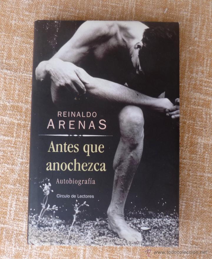 LIBRO ANTES QUE ANOCHEZCA, AUTOR REINALDO ARENAS, AUTOBIOGRAFÍA, CÍRCULO DE LECTORES, AÑO 2001 (Libros de Segunda Mano - Biografías)