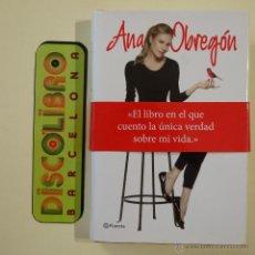 Libros de segunda mano: ANA OBREGÓN. ASÍ SOY YO - PLANETA - 2012 – 1.ª EDICIÓN. Lote 44907939